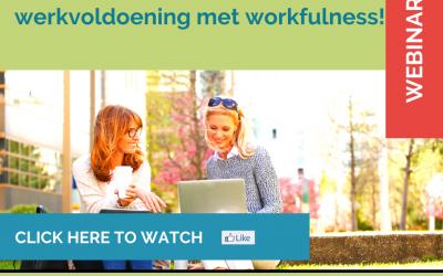 Op weg naar maximale werkvoldoening met workfulness!